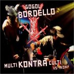 Gogol Bordello - Multi Kontra Culti vs Irony (2002)