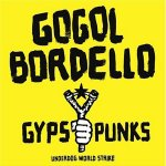 Gogol Bordello - Gypsy Punks Underdog World Strike (2005)