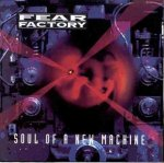 Fear Factory - Soul of a New Machine (1992)
