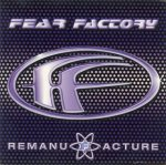 Fear Factory - Remanufacture (1997)