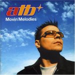 ATB - Movin' Melodies (1999)