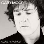 Gary Moore - Close As You Get (2007)