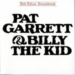 Bob Dylan - Pat Garrett & Billy The Kid (1973)
