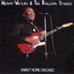 Muddy Waters - Sweet Home Chicago (Muddy Waters & The Rolling Stones) (1981)