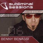 Benny Benassi - Subliminal Sessions Six: Mixed By Benny Benassi (2004)