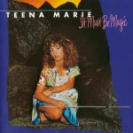 Teena Marie - It Must Be Magic (2002)