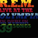 R.E.M. - Live At The Olympia in Dublin  (2009)