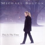 Michael Bolton - This Is the Time (1996)