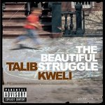 Talib Kweli - The Beautiful Struggle (2004)