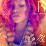 Rihanna - S&M (Remixes) (2011)