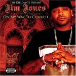 Jim Jones - On My Way To Church (2004)
