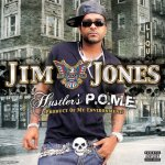 Jim Jones - Hustlers P.O.M.E. (2006)