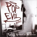 Pop Evil - Lipstick on the Mirror (2008)